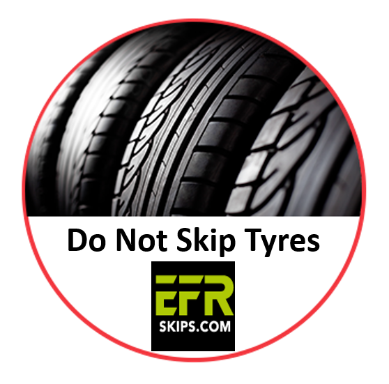 do not skip tyres efr skips